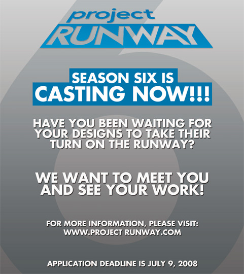 Project Runway Season 6 now casting!
