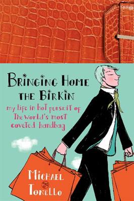 Review: Bringing Home the Birkin by Michael Tonello