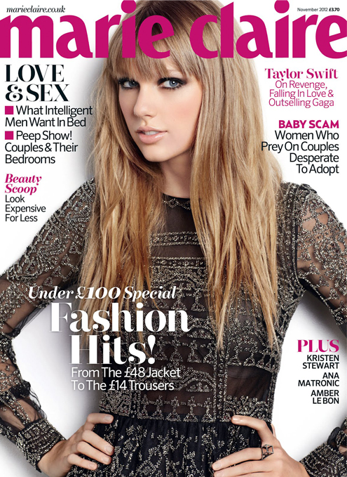 "Taylor Swift: ""It's not my fault if someone gets into a relationship with me and then cheats and I write a song about it,"" – Marie Claire UK, November"