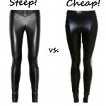 Steep vs Cheap: Wet Look Leggings